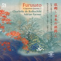 Furusato: A Japanese Journey 2 — Various Composers, Adrian Farmer, Charlotte de Rothschild, Charlotte de Rothschild|Adrian Farmer
