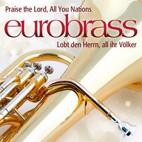Praise the Lord, All You Nations — Chris Woods, Eurobrass, Angie Hunter
