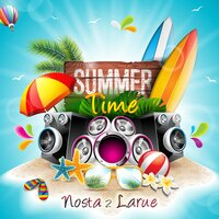 Summer Time — Nosta 2 Larue