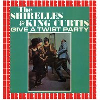 Give A Twist Party — The Shirelles