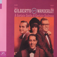 A Certain Smile, A Certain Sadness — Walter Wanderley, Astrud Gilberto