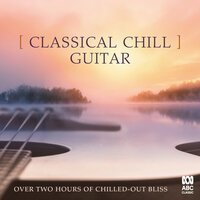 Classical Chill: Guitar — сборник