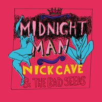 Midnight Man — Nick Cave & The Bad Seeds