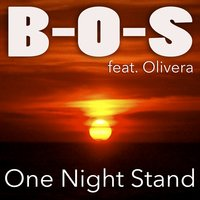 One Night Stand — Oliver A, B-O-S, Bos feat. Olivera