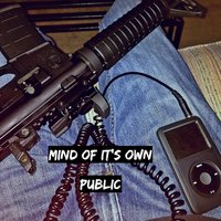 Mind of It's Own — Public