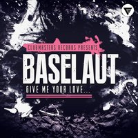 Give Me Your Love — Baselaut