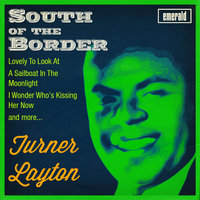 South of the Border — Turner Layton