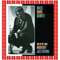 Live At The 1963 Monterey Jazz Festival — Miles Davis Quintet