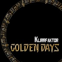 Golden Days — Klirrfaktor