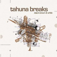 Black Brown & White — Tahuna Breaks