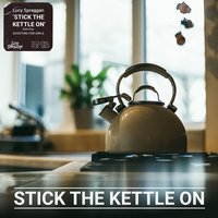 Stick the Kettle On — Scouting For Girls, Lucy Spraggan, Jon Maguire