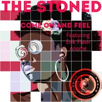 Come On And Feel — The Stoned