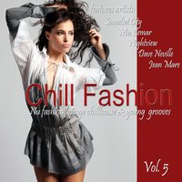 Chill Fashion Vol. 5 (Nu Fashion Lounge Chill House and Young Grooves) — сборник