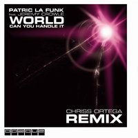 World Can You Handle It — Patric La Funk feat. Jeremy Crowle