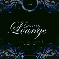 Luxury Lounge (Special Selected Anthems), Vol. 4 — сборник