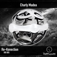 Re-Konection — Charly Madea