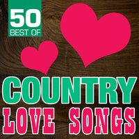 50 Best of Country Love Songs — The Nashville Riders
