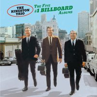 The Five #1 Billboard Albums — The Kingston Trio