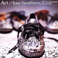 Art and Four Brothers — Art Van Damme Ensemble