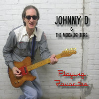 Playing Favorites — Johnny D & the Moonlighters