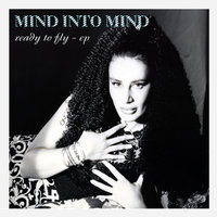 Ready To Fly — Mind Into Mind