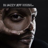 The Return Of The Magnificent — DJ Jazzy Jeff
