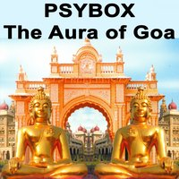 "Psybox - The Aura of Goa ""The Best of Psy Techno, Goa Trance & Progressice Tech House Anthems"" — сборник"