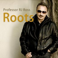Roots — Professor RJ Ross