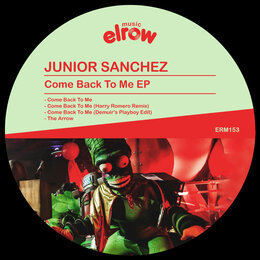Come Back To Me EP — Junior Sanchez