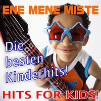 Ene Mene Miste! Die besten Kinderhits - Hits for Kids! — сборник