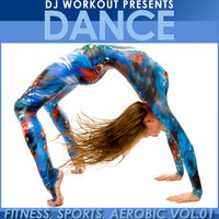 Fitness Sports Aerobic, Vol.01 — Dj Workout Presents Dance