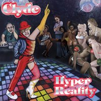 Hyper Reality — Clyde