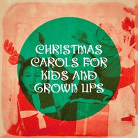 Christmas Carols for Kids and Grown Ups — Christmas Songs For Kids, Kids - Children, Songs for Kids, Георг Фридрих Гендель