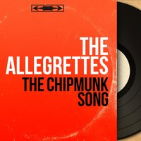 The Chipmunk Song — The Allegrettes