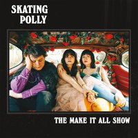 The Make It All Show — Skating Polly