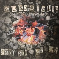 Can't Put Me Out — Monroeville
