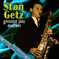 The Very Best of 1948-1954 — Stan Getz