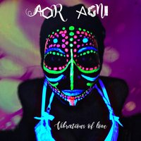 Vibrations of Love — Aor Agni